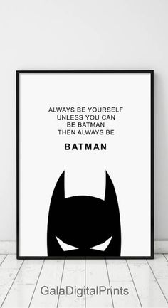 Always be yourself unless you can be batman then always be batman. Always Be Batman, Boys Room Print, Boys Room Poster, Boys Nursery, Boys Typography, Boys Art #ad #motivationalquotes #inspirationalquotes #motivationalprint #inspirationalprint #motivationalquoteforboys #inspirationalquoteforboys