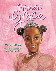 From Kenya to China and from warriors to spies, princesses are a multicultural and multitalented bunch, and there are just as many kinds of happily ever afters both for the royals and for Grace's community and its princess parade.   Princess Graceby Mary Hoffman