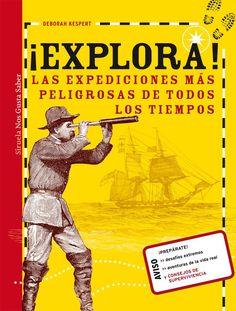 """¡Explora! """"Las Expediciones Más Peligrosas de Todos los Tiempos""""."""