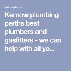 Kernow plumbing perths best plumbers and gasfitters - we can help with all yo. Perth, Plumbing, Canning, Signs, Shop Signs, Home Canning, Sign, Conservation