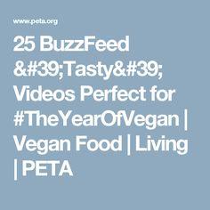 25 BuzzFeed 'Tasty' Videos Perfect for #TheYearOfVegan | Vegan Food | Living | PETA