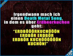 Das Wort eignet sich hervorragend dafür! :) #DeathMetal #GutenMorgen #Sprüche #Jodel #lustige #Bilder #Humor #lachen #Statusbilder