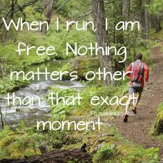 Running is freedom. The only time I am without a cell phone. I love it.