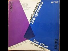 Blue Effect - Nová Syntéza (FULL ALBUM, jazz-rock/psych big band, Czechoslovakia, 1971) - YouTube