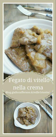 Fegato di vitello nella crema Buonissima http://blog.giallozafferano.it/mille1ricette/fegato-vitello-nella-crema/