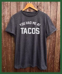 Tacos tshirt - perfect for tacos lover, funny t-shirts, foodie gifts, tacos shirt, mexican food More Size and Colors-B093