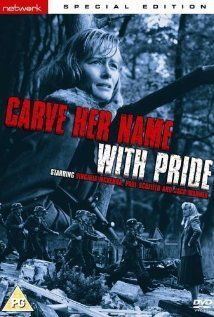 Carve Her Name with Pride (1958) Virginia McKenna plays Violette Szabo Bushell, a brave special operations operative in World War II