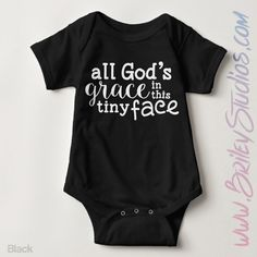 All God's Grace In This Tiny Face Newborn Outfit, Christian clothes, Gender Neutral Baby Clothes, Baptism, Personalized Baby Shower Gift by BrileyStudios on Etsy https://www.etsy.com/listing/253540063/all-gods-grace-in-this-tiny-face-newborn