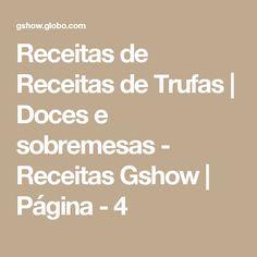 Receitas de Receitas de Trufas   Doces e sobremesas - Receitas Gshow   Página - 4
