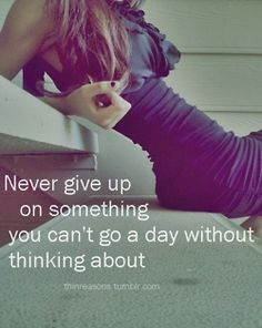 Well, this IS something I don't, and can't go a day without thinking about.  But I always always fail.  What can I do?