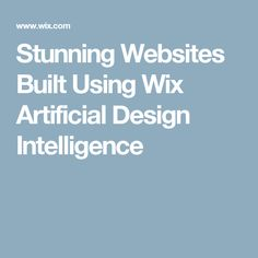 Stunning Websites Built Using Wix Artificial Design Intelligence
