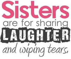 Funny Sister Quotes - And big warm sista hugs.....dd