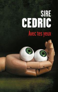 Avec tes yeux - Sire Cédric - 624 pages, Couverture souple. - Référence : 930347…