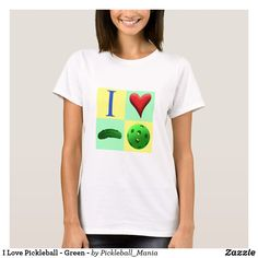 I Love Pickleball - Green - T-Shirt