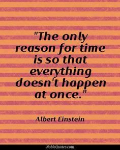 Albert Einstein Quotes   http://noblequotes.com/