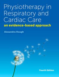 Physiotherapy in respiratory and cardiac care: an evidence-based approach