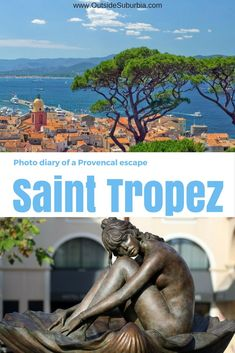 Saint Tropez - the glamorous Provencal town is not just for the rich and famous. You can do an easy day trip from Nice.