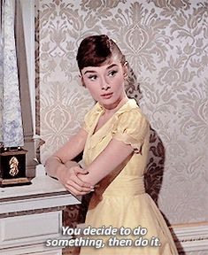 """If I were a man, I'd be down there, riding a terrible black horse… waving a sword! ( Audrey Hepburn as Natasha Rostova in War and Peace, 1956 )"""