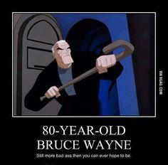 Even in old age, Bruce Wayne is still living up to the Batman legend. Batman Meme, Funny Superhero Memes, Best Superhero, Im Batman, Batman Art, Batman Comics, Dc Comics, Gotham Comics, Batman Cartoon