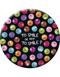 """Lali badge (56 mm) """"To smile or not to smile ?"""""""