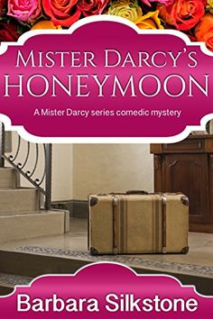 Mister Darcy's Honeymoon: A Mister Darcy series comedic mystery by Barbara Silkstone http://www.amazon.com/dp/B012N8VIJI/ref=cm_sw_r_pi_dp_G3Egwb06CEP2V