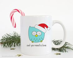 Christmas Mug Funny Coffee Mugs Santa Owl You Need Is Love Pun Gift For Friend Her Him Cute Fun Kawaii Happy Holidays Holiday Gifts Ideas  Owl You Need Is Love...a fun gift for a friend, sister, brother, the owl and pun lovers in your life, really anyone on your holiday list! Send this cute santa owl mug and spread some smiles this holiday season! She also makes a fun treat for yourself, a sweet addition to any daily coffee routine!  Design is printed on both the front and back so its cute…