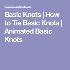 Basic Knots | How to Tie Basic Knots | Animated Basic Knots