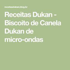 Receitas Dukan - Biscoito de Canela Dukan de micro-ondas