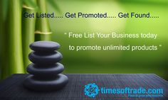 Get Listed Get Promoted Get Found : Is your business listed? Free list your business on india's largest #B2Bbusiness listing directory Times of Trade to promote your unlimited products and services @ FREE Visit Us http://timesoftrade.com/