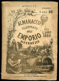 Almanacco illustrato per l'Emporio pittoresco per l'anno 1866 - Milano-Firenze, Sonzogno. 115 pp illustrate. Copertina leggermente usurata.