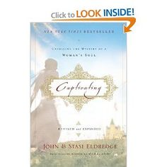 Captivating Revised & Updated: Unveiling the Mystery of a Woman's Soul: John Eldredge, Stasi Eldredge: 9781400200382: Amazon.com: Books