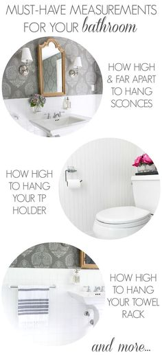 All the must-have measurements for decorating your bathroom including how high to hang your sconces, toilet paper holder, towel rack, and more. So helpful!