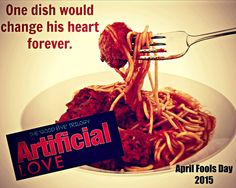 On dish would change his heart forever. Artificial Love by Alisa Mullen