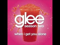 Glee: When I get you alone