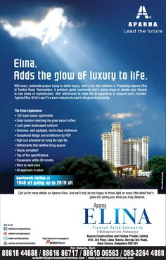 By blazing ahead and creating the finest Luxury Lifestyle Apartments with Aparna Elina in Bengaluru, we are once again proud to be the benchmark by which all others will measure their success.  www.aparnaelina.com
