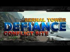 Defiance - [Bernal Tower Uplink - Conflict Site]