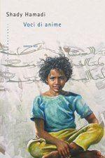 Titolo: Voci di Anime - Autore: Shady Hamadi #libri #letteratura