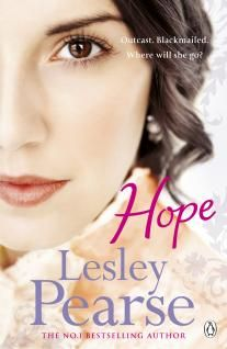 Hope...This was the first Lesley Pearse book that I read, I was hooked from the first page!