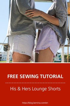 Free sewing instructions: His & Hers Lounge Shorts Dress Sewing Patterns, Sewing Patterns Free, Free Sewing, Sewing Tutorials, Clothing Patterns, Pattern Sewing, Sewing Clothes, Diy Clothes, Sewing Shorts
