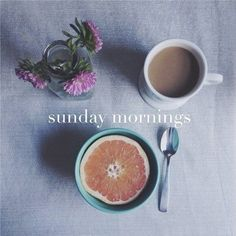 Sunday mornings. Enough said.