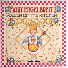 Mary Engelbreit Queen of the Kitchen Cookbook; this was a great cookbook when my kids were younger.
