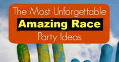The Most Unforgettable Amazing Race Party Ideas - My Teen Guide