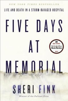 Five Days at Memorial: Life and Death in a Storm-Ravaged Hospital by Sheri Fink, http://www.amazon.com/dp/0307718964/ref=cm_sw_r_pi_dp_-WKVsb0JYT5VY