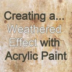 How to Create a Vintage, Rust, Aged and Crackle Effect with Acrylic Paint