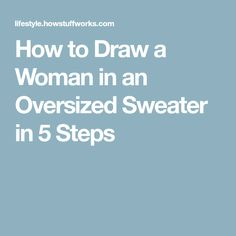 How to Draw a Woman in an Oversized Sweater in 5 Steps