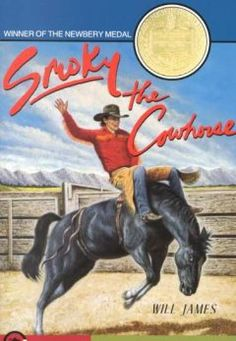 Smoky, the cowhorse / by Will James. Newbery Medal Winner, 1927.