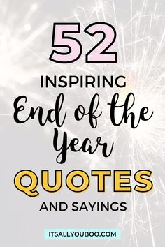 Celebrate the end of 2020, with 52 Inspirational End of Year Quotes and Sayings. Move forward into 2021, with these short motivational, happy new year quotes and encouragement to make it the best year yet. They're perfect for students from teaches or for sharing with friends. #NewYears #2021Goals #NewYearsEve #NewYearsGoals #NewYearNewYou #NewYears2021 #QuotesToLiveBy #QuotesDaily #QuotesToRemember #InspirationalQuotes End Of Year Quotes, Happy New Year Quotes, Quotes About New Year, Quotes To Live By, To Move Forward, Moving Forward, New Year New You, Time To Celebrate, Quotable Quotes