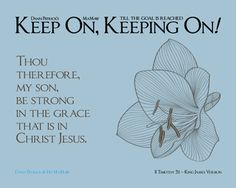 Keep On, Keeping On – Encouragements By His Word Series Keep On, Jesus Christ, Encouragement, Words, Horse