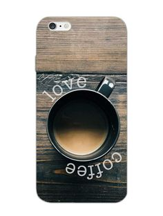 Love Coffee - Typography - Designer Mobile Phone Case Cover for Apple iPhone 6