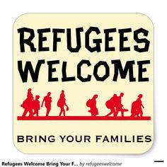Refugees Welcome Bring Your Family Square Sticker #refugees #refugeeswelcome #refugeecrisis